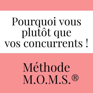 Méthode M.O.M.S. / Pourquoi vous plutot que vos concurrents - Elodie Barot et Typhaine Guy-moyat